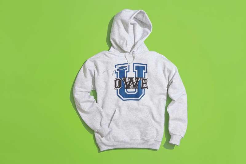 college sweatshirt bearing the words  U. Owe