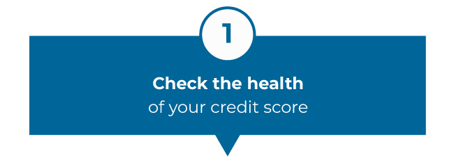 Check the health of your credit score