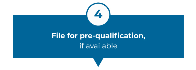 File for pre-qualification, if available