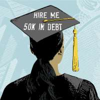 Illustration of a Student with the words  Hire Me 50K in Debt  on her graduation cap